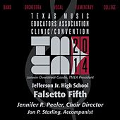 2014 Texas Music Educators Association (TMEA): Jefferson Jr. High School Falsetto Fifth [Live] by Jefferson Jr. High School Falsetto Fifth