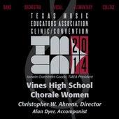2014 Texas Music Educators Association (TMEA): Vines High School Chorale Women [Live] by Vines High School Chorale Women