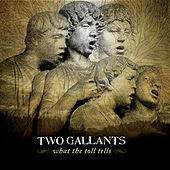 What The Toll Tells by Two Gallants