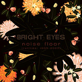 Noise Floor (Rarities: 1998-2005) by Bright Eyes