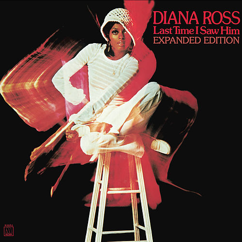 Last Time I Saw Him (Expanded Edition) by Diana Ross