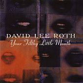 Your Filthy Little Mouth by David Lee Roth