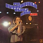 The Paul Butterfield Blues Band Live by Paul Butterfield