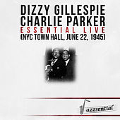 Essential Live (NYC Town Hall, June 22, 1945) [Live] by Dizzy Gillespie