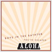Boys in the Bathtub by Aloha