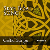 Skye Boat Song: Celtic Songs, Vol. 8 by Various Artists