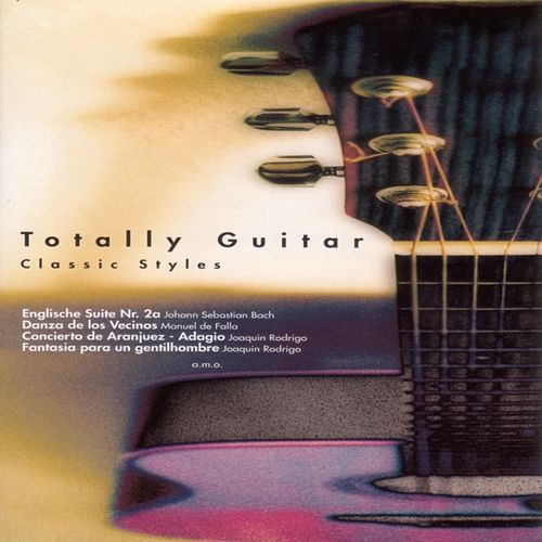 Totally Guitar (Classic Styles) by Various Artists