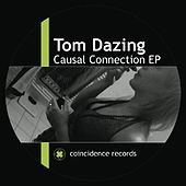 Causal Connection EP by Tom Dazing