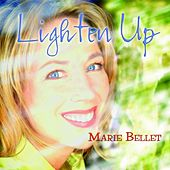 Lighten Up by Marie Bellet