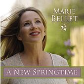 A New Springtime by Marie Bellet