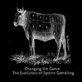 Changing the Game: The Evolution of Sports Gambling by Paul Taylor