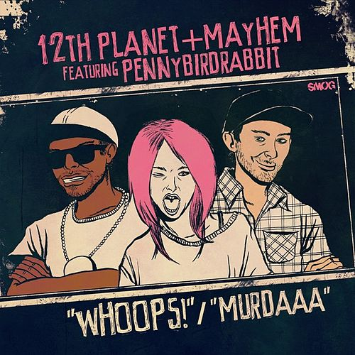 Whoops by 12th Planet