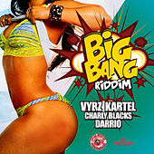 Big Bang Riddim by Various Artists