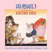 Les Belles Histoires De Pomme D'api N°3 by Henri Dès