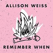 Remember When by Allison Weiss