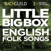 Little Big Box :: English Folk Songs and Madrigals :: English Folk Songs and Madrigals by Various Artists