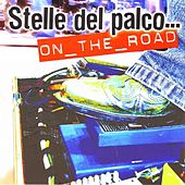 Stelle Del Palco....on The Road by Various Artists