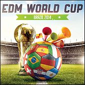 EDM World Cup - Brazil 2014 - EP by Various Artists