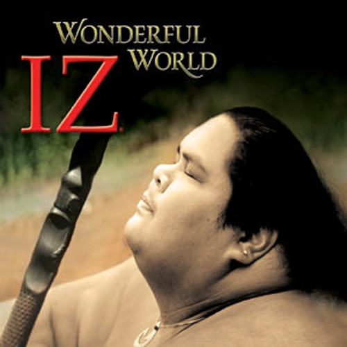 Wonderful World by Israel Kamakawiwo'ole