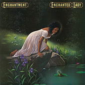Enchanted Lady (Bonus Track Version) by Enchantment
