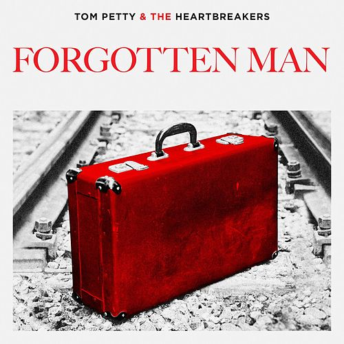 Forgotten Man by Tom Petty