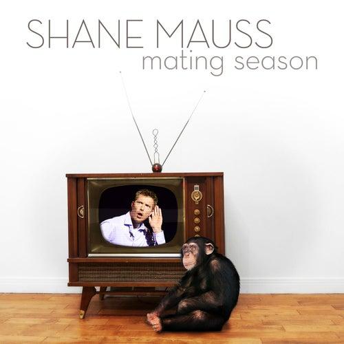 Mating Season by Shane Mauss