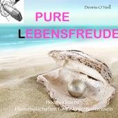 Pure Lebensfreude - Hochwirksame Flüsterbotschaften Für Ihr Unterbewusstsein by Dennis O'Neill
