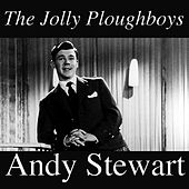 The Jolly Ploughboys by Andy Stewart