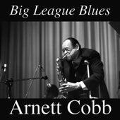 Big League Blues by Arnett Cobb