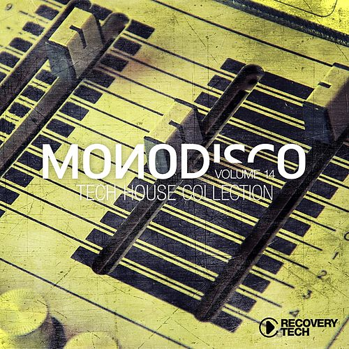 Monodisco, Vol. 14 (Tech-House Collection) by Various Artists