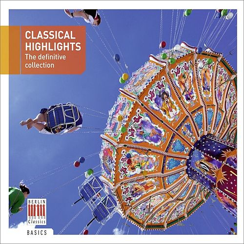 Classical Highlights - The Definitive Collection by Various Artists