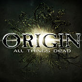 All Things Dead by Origin
