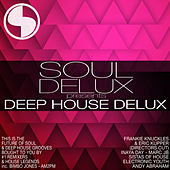 Soul Delux Presents Deep House Delux by Various Artists