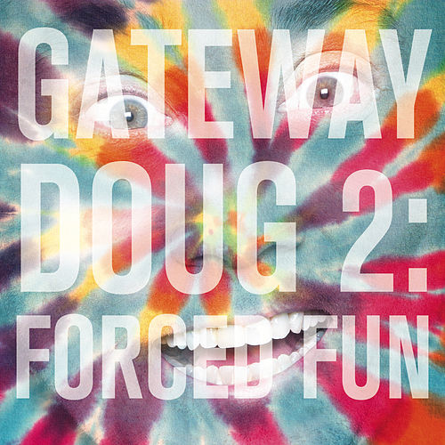 Gateway Doug 2: Forced Fun by Doug Benson