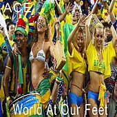World at Our Feet by Ace