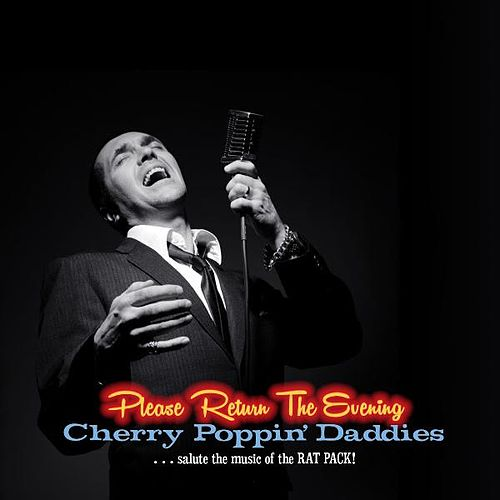 Please Return the Evening - Cherry Poppin' Daddies Salute the Music of the Rat Pack by Cherry Poppin' Daddies