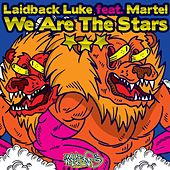 We Are the Stars (Radio Edit) [feat. Martel] by Laidback Luke