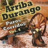 Arriba Durango Puros Corridos Vol. 4 by Various Artists