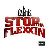 Stop tha Flexxin by Ca$his