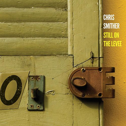 Still On The Levee by Chris Smither