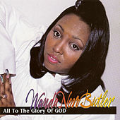 All To The Glory To God by Wanda Nero Butler