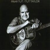 Friar Tut by Tut Taylor