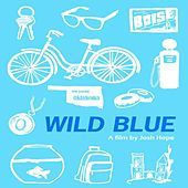Wild Blue Soundtrack by Various Artists