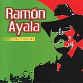 Las Clasicas Ramon Ayala by Ramon Ayala