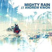 Mighty Rain by Andrew Kwon