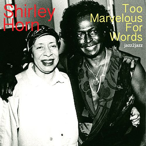 Too Marvelous for Words by Shirley Horn