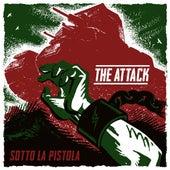 Sotto La Pistola by The Attack
