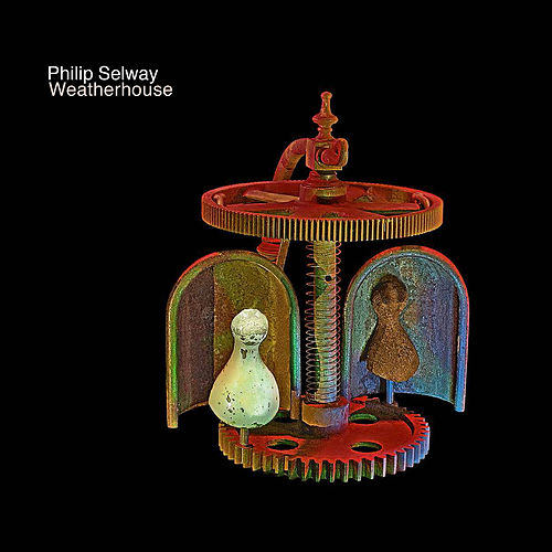 Weatherhouse by Philip Selway
