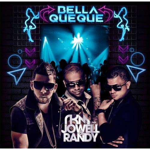 Bella Que Que (feat. Jowell y Randy) by RKM & Ken-Y