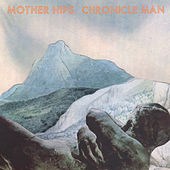Chronicle Man by The Mother Hips